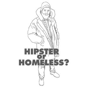 hipster or homeless